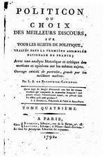 Politicon, Ou Choix des Meilleurs Discours - Tome Quatrième by L. S. de...