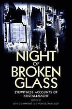 The Night of Broken Glass: Eyewitness Accounts of Kristallnacht, , Used; Very Go