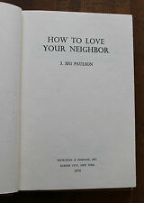 How to Love Your Neighbor by J Sig Paulson  1974  Hardcover