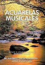 Acuarelas Musicales by Adalberto GarcÍa De Mendoza (2012, Hardcover)