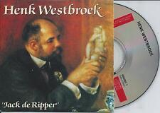 HENK WESTBROEK - Jack de ripper CD SINGLE 1TR CARDSLEEVE 1992 HOLLAND