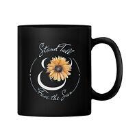 Stand Tall Face The Sun Ceramic 11oz Coffee Mug Tea Cup Gift