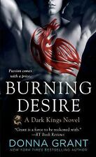 Burning Desire: A Dragon Romance (Dark Kings), Grant, Donna, Good Condition, Boo