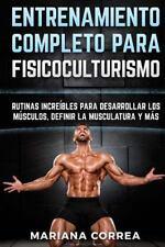 ENTRENAMIENTO COMPLETO para FISICOCULTURISMO : RUTINAS INCREIBLES para...