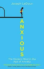 Anxious: The Modern Mind in the Age of Anxiety, Good Condition Book, LeDoux, Jos