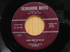 Sunshine Boys Quartet 45 GONNA MOVE TO THE SKY / KEEP YOUR ~ Sunshine Boys VG-