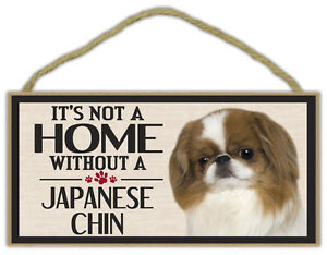 Wood Sign: It's Not A Home Without A JAPANESE CHIN | Dogs, Gifts, Decorations