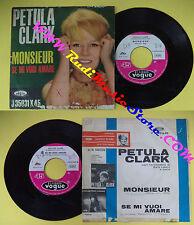 LP 45 7'' PETULA CLARK Monsieur Se mi vuoi amare 1962 italy VOGUE no cd mc dvd