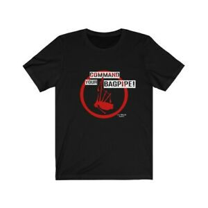 Command Your Bagpipe! Men's T Shirt