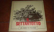 ROLANDO ARGENTERO IL SETTANTOTTO UN ANNO IN PADANIA ED. TORINOè 1978