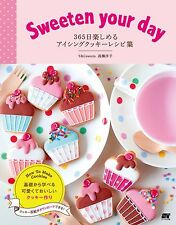 Sweeten your day 365 day Icing Cookies Book Recipe Decorate Cookies Make Japan