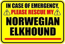 In Emergency Rescue My Norwegian Elkhound Sticker