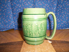 Very Old Hull Pottery Mug Stein End of Prohibition  Happy Days Are Here Again