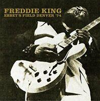 Freddie King - Ebbet's Field, Denver '74 (2017)  2CD  NEW/SEALED  SPEEDYPOST