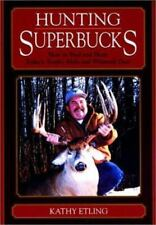 Hunting Superbucks: How to Find and Hunt Today's Trophy Mule and Whitetail Deer