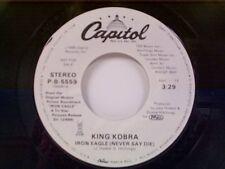 "KING KOBRA ""IRON EAGLE (NEVER SAY DIE) / SAME"" 45 MINT PROMO"