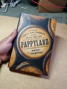 Pappyland: A Story of Family, Fine Bourbon, and the Things That Last by Thompson