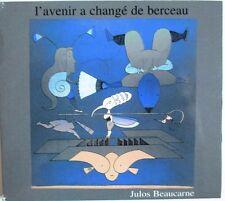 "JULOS BEAUCARNE - RARE CD DIGIPACK ""L'AVENIR A CHANGÉ DE BERCEAU"""