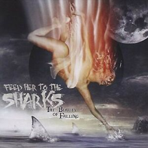 Beauty Of Falling - Feed Her To The Sharks CD