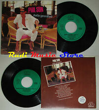 LP 45 7'' PHIL SUN Baby goodbye ITALO DISCO 1986 italy GALA RECORDS cd mc dvd