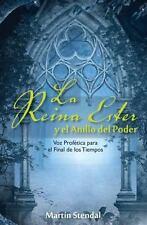 La Reina Ester y el Anillo del Poder: Voz Profetica para  el Final de los Tiempo