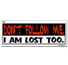 "DONT FOLLOW ME (9"" x 3"") Full Color Printed Vinyl Decal Bumper Sticker"