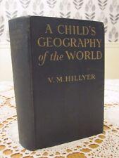 A CHILD'S GEOGRAPHY of the WORLD V. M. Hillyer Calvert 1929 HC 1st ED 2nd Print