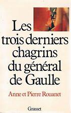 ROUANET LES TROIS DERNIERS CHAGRINS DU GENERAL DE GAULLE + PARIS POSTER GUIDE