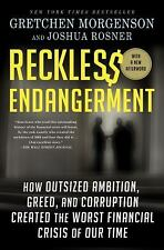 Reckless Endangerment: How Outsized Ambition, Greed, and Corruption Created the