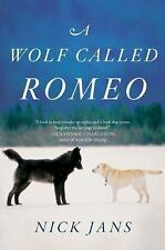 A Wolf Called Romeo by Nick Jans (2015, Paperback)