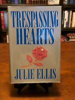 TRESPASSING HEARTS by Julie Ellis (1ST EDITION) VG CONDITION - HC