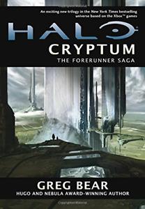 Halo: Cryptum (Forerunner Saga (Halo)), Bear, Greg, Good Condition Book, ISBN 03