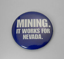 MINING  It Works For Nevada Blue / White Slogan Pin Button