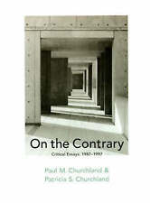 ON THE CONTRARY Critical Essays 1987-97 Patricia S. Churchland, Paul M LIKE NEW!