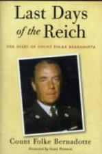 Last Days of the Reich: The Diary of Count Folke Bernadotte, October 1944-May ..