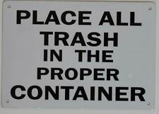 New listing Place All Trash in The Proper Container Sign (Reflective, White 7x10)(ref1820)