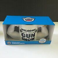 "Bigmouth Inc. ""Welcome to the Gun Show"" Ceramic Coffee/Beverage Mug 24 oz NEW"