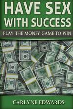 Real Estate: Have Sex with Success : Play the Money Game to Win. Real Estate,...