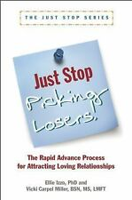 Just Stop Picking Losers! : The Rapid Advance Process for Attracting Loving...