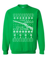 You'll shoot your eye out Ugly Christmas Sweater. The Christmas story sweatshirt