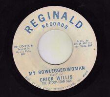 "rare soul CHICK WILLIS ""MY BOWLEGGED WOMAN"" on REGINALD CHICAGO R&B"
