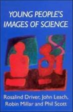 Young People's Images of Science (Paperback or Softback)