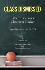 Class Dismissed by Adrian Bal (2013, Paperback)