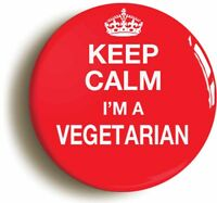 KEEP CALM I'M A VEGETARIAN BADGE BUTTON PIN (Size is 1inch/25mm diameter)