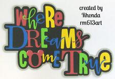 Disney Dreams Come True title paper piecing Premade Scrapbook Pages by Rhonda