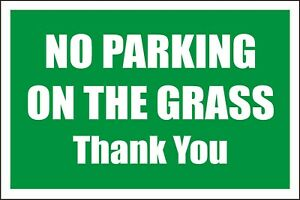 NO PARKING ON THE GRASS  - 300 x 200mm Sign