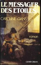 Le messager des etoiles.Caroline GANS.Olivier Orban G001