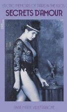 Secrets D'Amour: Erotic Memoirs of Paris in the 1920's by Villefranche, Anne-Ma