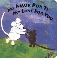 Mi Amor Por Ti/My Love for You (Spanish Edition)