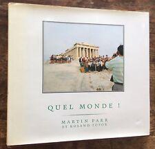 PHOTOGRAPHIE ENVOI dédicace MARTIN PARR & TOPOR: QUEL MONDE!  SIGNED inscribed